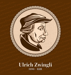 Ulrich zwingli was a leader of the reformation vector