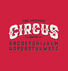 vintage style circus font vector image