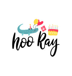 hooray hand lettering with crocodile with balloons vector image