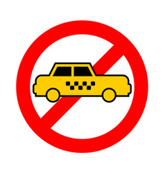 Stop taxi ban yellow auto red prohibitory sign not vector
