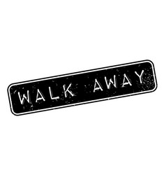 Walk away rubber stamp vector