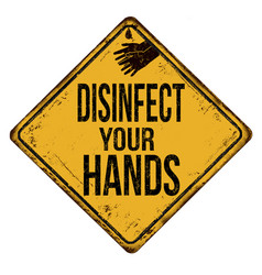 disinfect your hands vintage rusty metal sign vector image