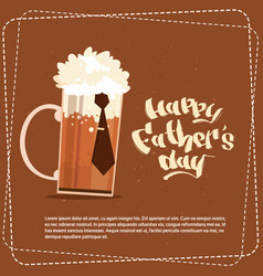 happy father day family holiday beer glass vector image
