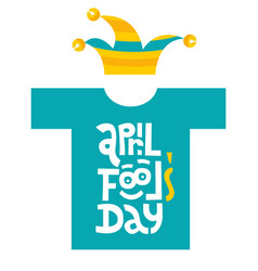 April fools day- t-shirt with hand drawn vector