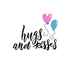 hugs and kisess hand lettering design vector image
