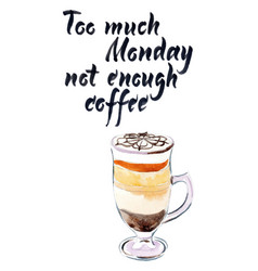 too much monday not enough coffee vector image