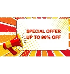 Megaphone with SPECIAL OFFER UP TO 90 PERCENT OFF vector image