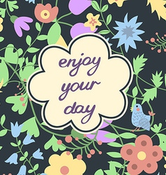 Enjoy your day inspirational and motivational card vector