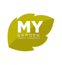 My garden collection emblem with green leaf vector