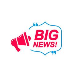 big news labels speech bubbles with megaphone vector image