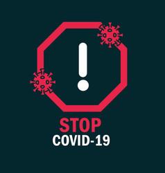 Warning sign stop covid 19 pandemic coronavirus vector