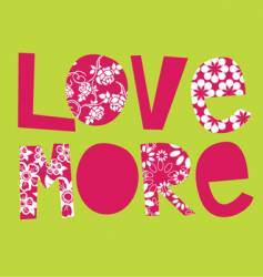 love more vector image vector image