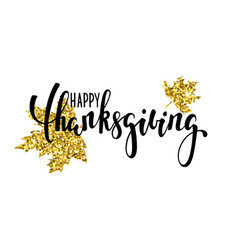 happy thanksgiving with gold glitter maple leaf vector image