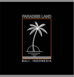 Paradise land bali indonesia vintage vector