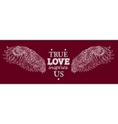 True love inspires us vector