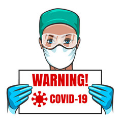 Virologist doctor holds a covid19 19 warning sign vector