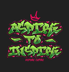 Aspire to inspire typography design vector