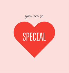 you are so special card typography poster with vector image