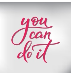 You can do it lettering vector image vector image
