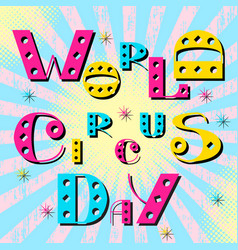 world circus day lettering laughing mouth fools vector image