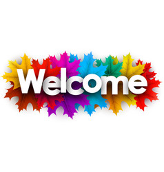 Autumn welcome sign with colorful maple leaves vector