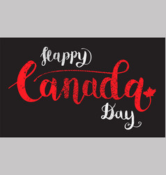 happy canada day hand drawn calligraphy pen brush vector image