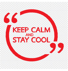 keep calm and stay cool lettering design vector image