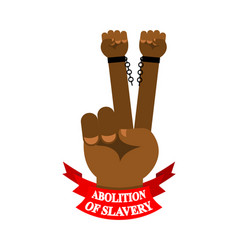 Abolition slavery hand symbol victory arm vector
