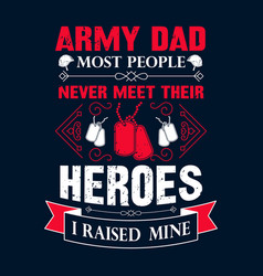 Army dad t shirts design graphictypography vector