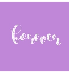 Forever Brush lettering vector