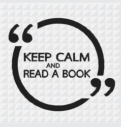 keep calm and read a book lettering design vector image