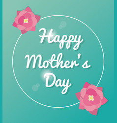 happy mothers day card lettering green bakcground vector image