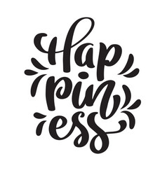 hand drawn happiness hand lettering handmade vector image
