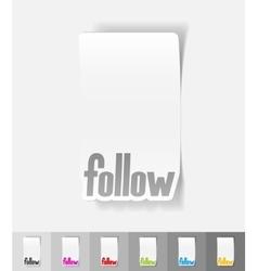 Realistic design element follow vector