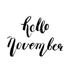 hand drawn ink lettering hello november vector image vector image