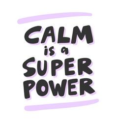 Calm is a super power sticker for social media vector