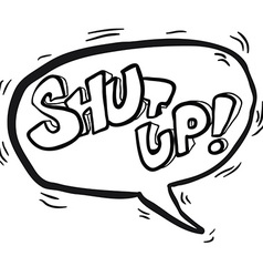 black and white words shut up in cartoon speech vector image