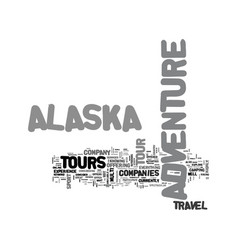 Alaska adventure tour text word cloud concept vector