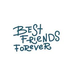 best friends forever - handwritten lettering vector image