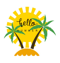 hello summer text with sun tropical palm tree vector image