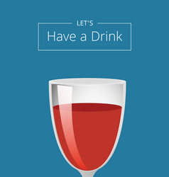 lets have drink poster with wine cocktail in glass vector image