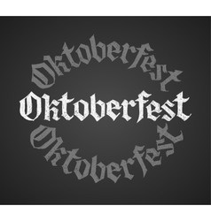 Oktoberfest chalk lettering Single word vector image