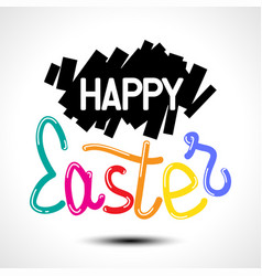 Happy easter colorful lettering for greeting card vector