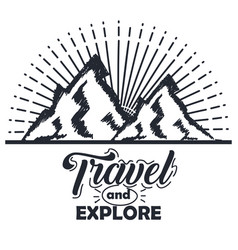 Travel more and explore mountains vintage hand vector