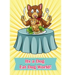 Its a dog eat dog world vector image