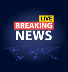 live breaking news headline in blue dotted world vector image