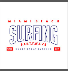 Surfing party wave miami beach since 1989 vintage vector