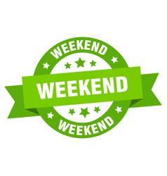 weekend ribbon weekend round green sign weekend vector image