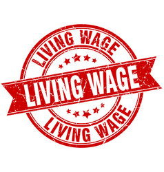 Living wage round grunge ribbon stamp vector