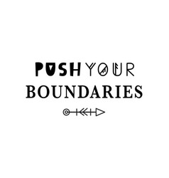 Push your boundaries motivational quote vector